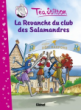 Téa Stilton T02 : La Revanche du club des Salamandres